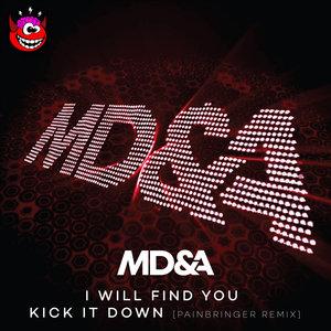 MD&A - I Will Find You/Kick It Down (Painbringer Remix)