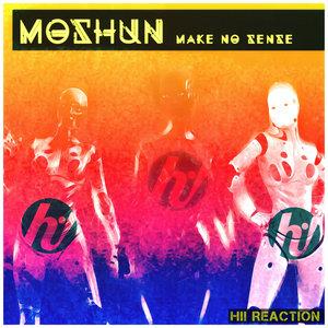 MOSHUN - Make No Sense