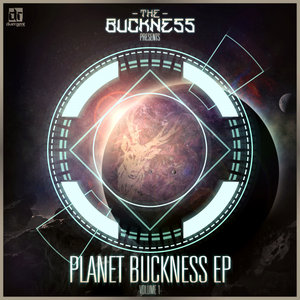 THE BUCKNESS - Planet Buckness Vol 1 (Explicit)