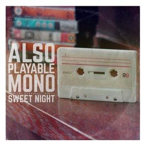 ALSO PLAYABLE MONO - Sweet Night