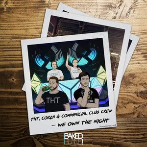 DJ THT/JUSTIN CORZA/COMMERCIAL CLUB CREW - We Own The Night