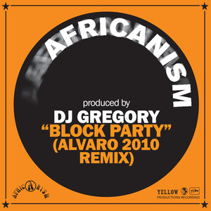 AFRICANISM ALLSTARS PRODUCED BY DJ GREGORY - Block Party