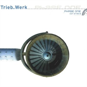 TRIEB WERK - Phase One