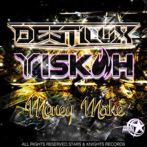 DESTILUX/YISKAH - Money Make