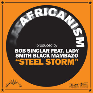 AFRICANISM ALLSTARS PRODUCED BY BOB SINCLAR feat LADY SMITH BLACK MAMBAZO - Steel Storm