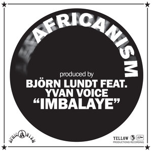 AFRICANISM ALLSTARS PRODUCED BY BJORN LUNDT feat YVAN VOICE - Imbalaye