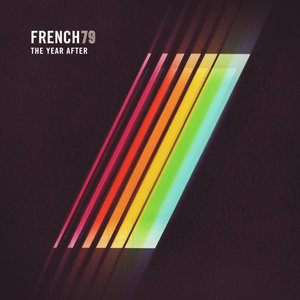 FRENCH 79 - The Year After