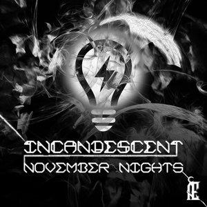 INCANDESCENT - November Nights EP