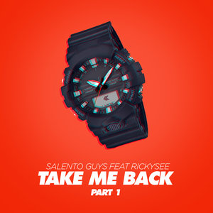 SALENTO GUYS/RICKYSEE - Take Me Back