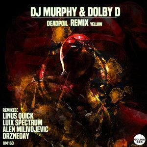 DOLBY D/DJ MURPHY - Deadpoil Remix