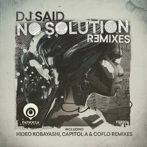 DJ SAID - No Solution (Remixes)