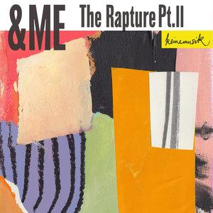 &ME - The Rapture Part II