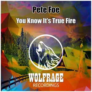 PETE FOE - You Know It's True Fire