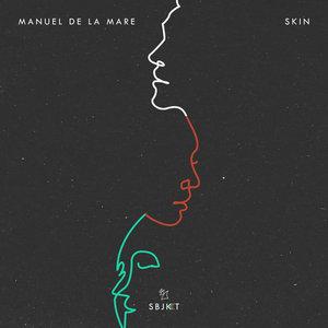 MANUEL DE LA MARE - Skin