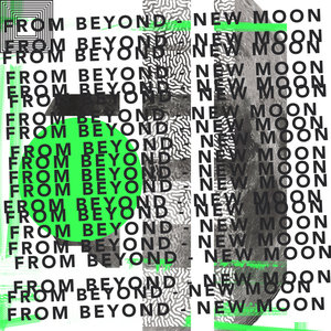 FROM BEYOND - New Moon