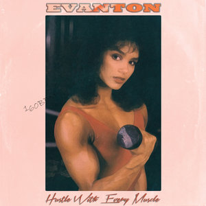 EVANTON - Hustle With Every Muscle