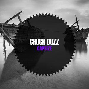 CHUCK DUZZ - Capsize
