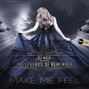 DJ MOIX presents THE LEGENDS OF REMEMBER - Make Me Feel