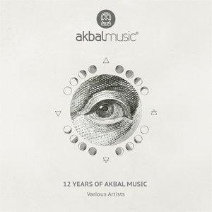 ROBBIE AKBAL/SOMELEE/DMITRY MOLOSH/STAS DRIVE/TIM SALI/ZONE+/BACHIR SALLOUM/CONCRET/ADRIEN(RO) - 12 Years Of Akbal Music