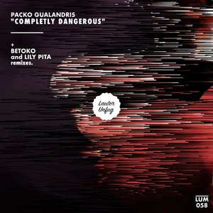 PACKO GUALANDRIS - Completly Dangerous