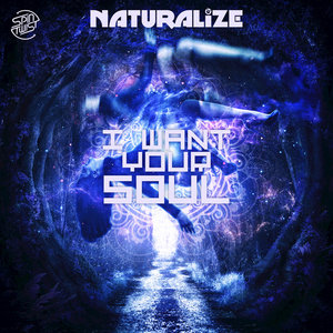 NATURALIZE - I Want Your Soul