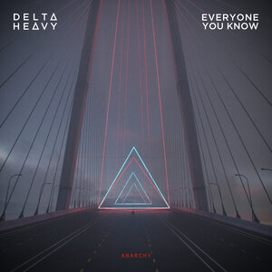 DELTA HEAVY/EVERYONE YOU KNOW - Anarchy