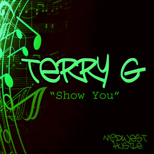 TERRY G - Show You