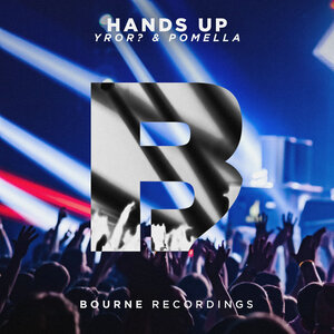 YROR? & POMELLA - Hands Up