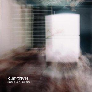 KURT GRECH - Inside Shout (Remixes)