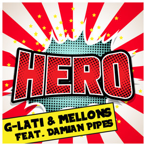 G-LATI & MELLONS feat DAMIAN PIPES - Hero