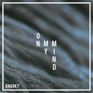 ANARKY - On My Mind