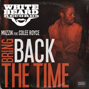 MVZZIK feat COLEE ROYCE - Bring Back The Time