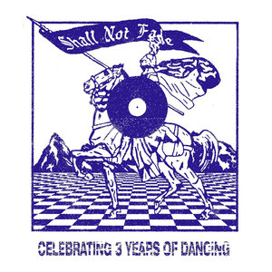 VARIOUS - Shall Not Fade - 3 Years Of Dancing