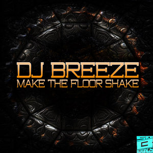 DJ BREEZE - Make The Floor Shake
