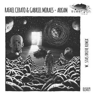 GABRIEL MORAES/RAFAEL CERATO - Arkam EP