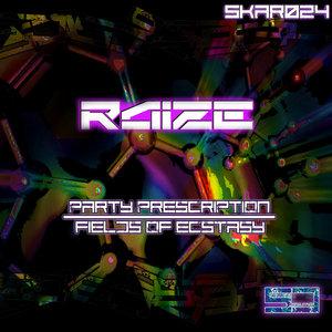 RAIZE - Party Prescription/Fields Of Ecstasy
