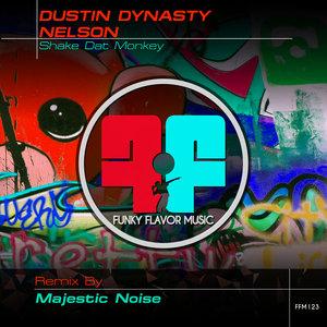 DUSTIN DYNASTY NELSON - Shake Dat Monkey