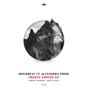 MOCKBEAT/ALEXANDRA PRIDE - Frozen Towers