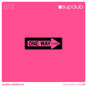 ALFRED HEINRICHS - One Way Love EP