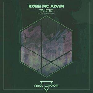 ROBB MC ADAM - Twisted