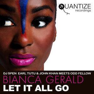DJ SPEN/EARL TUTU/JOHN KHAN & ODD FELLOW feat BIANCA GERALD - Let It All Go