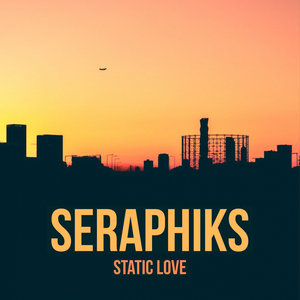 SERAPHIKS - Static Love