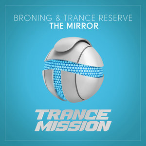 BRONING & TRANCE RESERVE - The Mirror