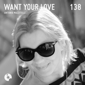 ANTONIO MAZZITELLI - Want Your Love