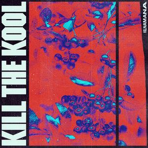 KILNAMANA - Kill The Kool