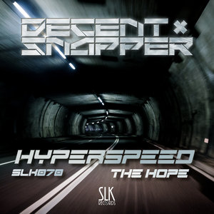 DECENT & SNAPPER - Hyperspeed/The Hope