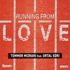 TOMMER MIZRAHI feat ORTAL EDRI - Running From Love