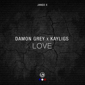 DAMON GREY/KAYLIGS - Love