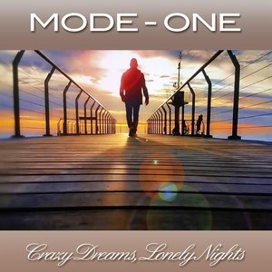 MODE ONE - Crazy Dreams, Lonely Nights