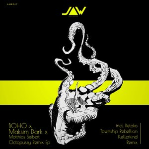 BOHO/MAKSIM DARK/MATTHIAS SEIBERT - Octopussy Remix